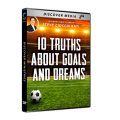10 Truths About Goals & Dreams