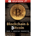Blockchain & Bitcoin from a Christian Perspective Replay (This is NOT A DVD! Available via private link)