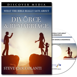 What the Bible Really Says About Divorce & Remarriage: Jesus & Paul's Views of Divorce & Remarriage