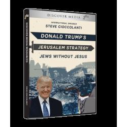 Donald Trump's Jerusalem Strategy   Jews Without Jesus