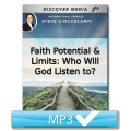 Faith Potential & Limits: Who Will God Listen to?