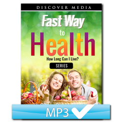 Fast Way to Health: How Long Can I Live? Series (3 MP3s)