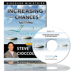 Increase Your Chances of Getting Healed Session 1
