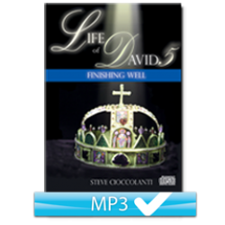 The Life of David Part 5: Finishing Well (3 MP3s)