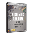 Redeeming the Time & The 4 Personalities in Luke 12