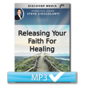 Releasing Your Faith for Healing