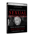 The Evil Secrets Of The Sexual Revolution: How Alfred Kinsey Destroyed Children's Lives