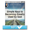 Simple Keys to Becoming Greatly Used by God