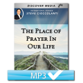 The Place of Prayer In Our Life