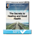 The Secrets to Healing and Good Health
