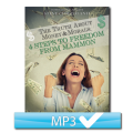 The Truth About Money & Morals: 4 Steps to Freedom from Mammon Part 1